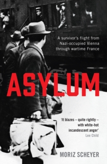 Asylum : A survivor's flight from Nazi-occupied Vienna through wartime France, Paperback Book