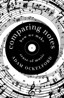 Comparing Notes : How We Make Sense of Music, Hardback Book