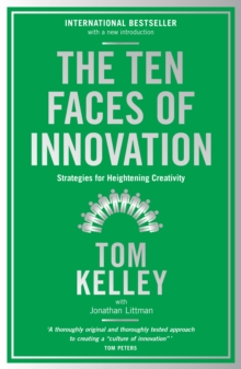 The Ten Faces of Innovation : Strategies for Heightening Creativity, Paperback / softback Book