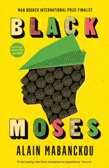 Black Moses : Longlisted for the International Man Booker Prize 2017, Paperback Book