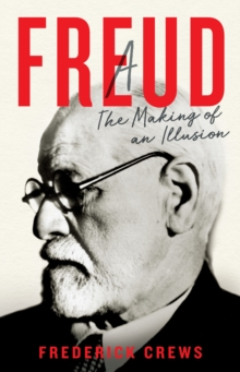 Freud : The Making of An Illusion, Hardback Book