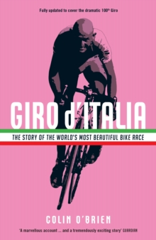 Giro d'Italia : The Story of the World's Most Beautiful Bike Race, Paperback / softback Book