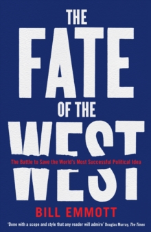 The Fate of the West : The Battle to Save the World's Most Successful Political Idea, Paperback / softback Book