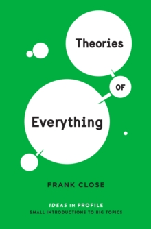 Theories of Everything: Ideas in Profile, Paperback / softback Book