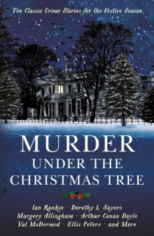 Murder under the Christmas Tree : Ten Classic Crime Stories for the Festive Season, Paperback / softback Book
