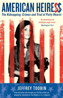 American Heiress : The Kidnapping, Crimes and Trial of Patty Hearst, Paperback Book
