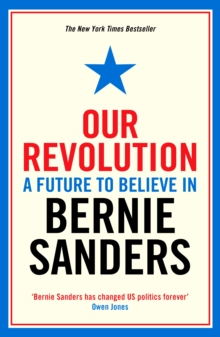 Our Revolution : A Future to Believe in, Paperback / softback Book