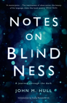 Notes on Blindness : A Journey Through the Dark, Paperback Book