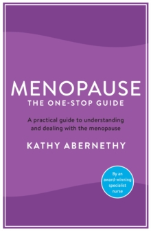 Menopause: The One-Stop Guide : The best practical guide to understanding and living with the menopause, Paperback / softback Book