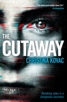 The Cutaway : The gripping thriller set in the explosive world of Washington's TV news, Paperback Book