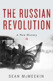 The Russian Revolution : A New History, Hardback Book