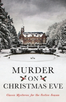 Murder On Christmas Eve : Classic Mysteries for the Festive Season, Paperback Book