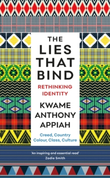 The Lies That Bind : Rethinking Identity, Hardback Book