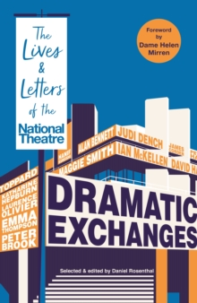 Dramatic Exchanges : The Lives and Letters of the National Theatre, Hardback Book
