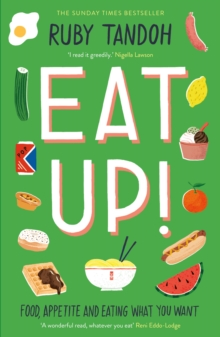 Eat Up : Food, Appetite and Eating What You Want, Paperback / softback Book