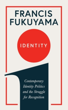 Identity : Contemporary Identity Politics and the Struggle for Recognition, Hardback Book