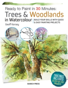 Ready to Paint in 30 Minutes : Trees & Woodlands in Watercolour, PDF eBook