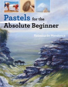 Pastels for the Absolute Beginner, PDF eBook