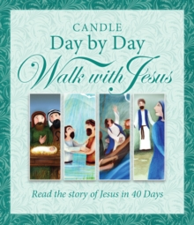Candle Day by Day Walk with Jesus : The Story of Jesus Retold in 40 Days, Hardback Book