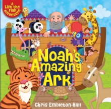 Noah's Amazing Ark : A Lift-the-Flap Adventure, Hardback Book