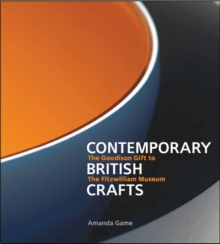 Contemporary British Crafts : The Goodison Gift to the Fitzwilliam Museum, Paperback / softback Book