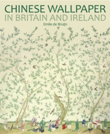 Chinese Wallpaper in Britain and Ireland, Paperback / softback Book