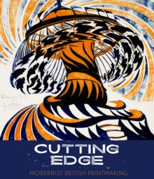 Cutting Edge : Modernist British Printmaking, Paperback / softback Book