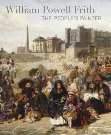 William Powell Frith : The People's Painter, Paperback / softback Book