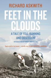 Feet in the Clouds : A Tale of Fell-Running and Obsession, Paperback Book