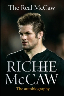 The Real McCaw : Richie McCaw: The Autobiography, EPUB eBook