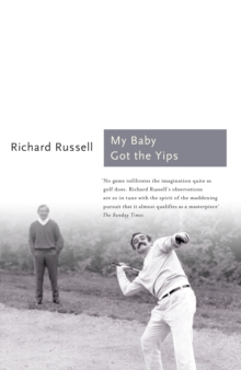 My Baby Got the Yips : The Random Thoughts of an Unprofessional Golfer, Paperback / softback Book
