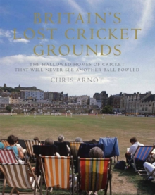 Britain'S Lost Cricket Grounds, Hardback Book