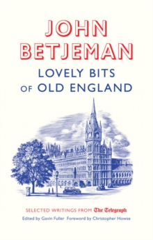 Lovely Bits of Old England : John Betjeman at The Telegraph, Paperback / softback Book