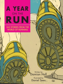 A Year on the Run : 365 Stories from the World of Running, Hardback Book