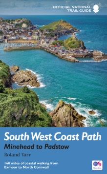 South West Coast Path: Minehead to Padstow : National Trail Guide, Paperback Book