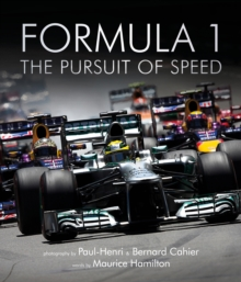 Formula One: The Pursuit of Speed : A Photographic Celebration of F1's Greatest Moments, Hardback Book
