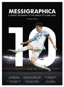 Messigraphica : A graphic biography of the genius of Lionel Messi, Hardback Book