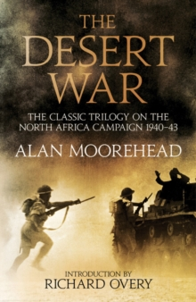 The Desert War : The classic trilogy on the North African campaign 1940-1943, Hardback Book