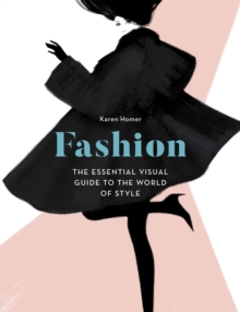 Fashion : The Essential Visual Guide to the World of Style, Hardback Book