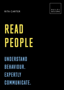 Read People: Understand behaviour. Expertly communicate : 20 thought-provoking lessons (BUILD+BECOME), Hardback Book