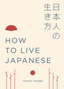 How to Live Japanese, Hardback Book