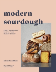 Modern Sourdough : Sweet and Savoury Recipes from Margot Bakery, Hardback Book