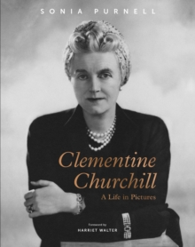 Clementine Churchill : A Life in Pictures, Hardback Book