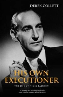 His Own Executioner : The Life of Nigel Balchin, Paperback Book