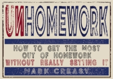 Unhomework : How to Get the Most Out of Homework without Really Setting it, Paperback Book