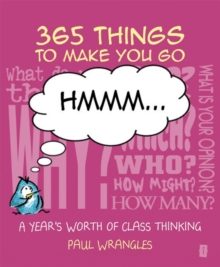 365 Things To Make You Go Hmmm... : A Year's Worth of Class Thinking, Paperback / softback Book