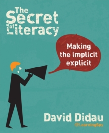 The Secret of Literacy : Making the Implicit, Explicit, Paperback Book