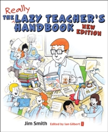 The Lazy Teacher's Handbook : How Your Students Learn More When You Teach Less, Paperback Book