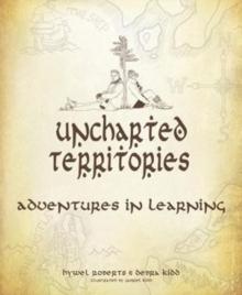 Uncharted Territories : Adventures in learning, Paperback Book