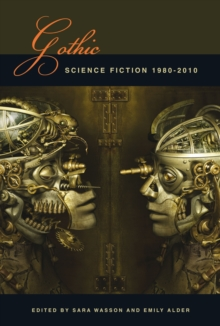Gothic Science Fiction : 1980-2010, Paperback / softback Book